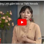 Video: MC Hoàng Linh chia sẻ lý do vì sao lại lựa chọn TMV Nevada là đại chỉ giảm béo tin cậy