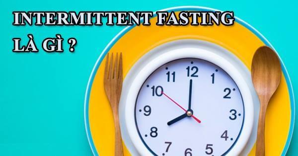 Giảm cân Intermittent Fasting