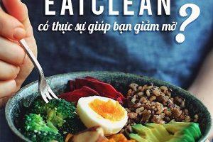 Chế độ ăn Eat Clean giảm cân có những ưu và nhược điểm là gì