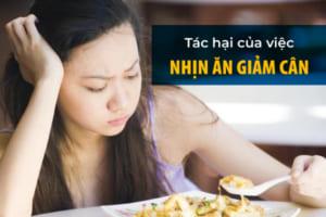 Rước một đống tác hại của việc nhịn ăn giảm cân vào người và những hậu quả về sau chị em cần biết ngay