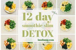 12 day smoothie slim detox thực đơn giảm cân của Nguyễn Cẩm Nhung cực hiệu quả