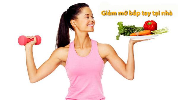 Chế độ ăn uống và tập luyện hợp lý giúp giảm mỡ bắp tay