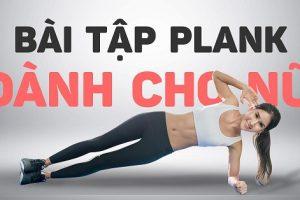 Những bài tập Plank giảm mỡ bụng cho nữ siêu tốc