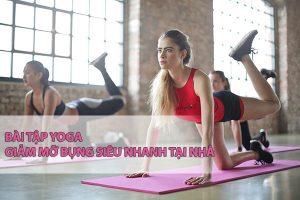 Những bài tập yoga giảm mỡ bụng siêu nhanh tại nhà hiệu quả nhất