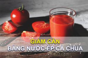 Cách giảm cân bằng nước ép cà chua lấy lại vóc dáng thon gọn, da đẹp tự nhiên