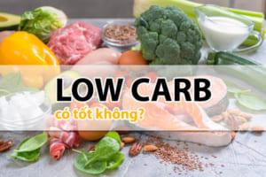 Giảm cân low carb có tốt không? Tác hại không ngờ từ phương pháp giảm cân không tinh bột
