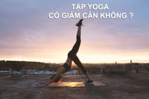 Tập Yoga có giảm cân không? Cách giảm mỡ bụng nhanh nhất mà không cần tập luyện