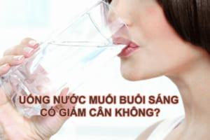 Uống nước muối buổi sáng có giảm cân không? Câu trả lời khiến ai cũng ngỡ ngàng