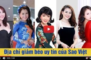 Bất Ngờ Với Địa Chỉ Giảm Béo Được Hàng Loạt Sao Việt Lựa Chọn