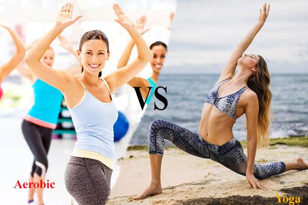 yoga và aerobic cái nào giảm cân nhanh hơn, tập yoga và aerobic cái nào tốt hơn, aerobic và yoga cái nào tốt hơn, tập yoga và tập aerobic cái nào tốt hơn, so sánh giữa aerobic và yoga