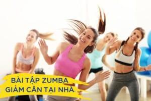 List các bài tập Zumba giảm cân tại nhà, vừa có thân hình như ý lại cực thú vị