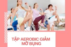 TOP LIST những bài tập aerobic 30 phút giảm mỡ bụng xóa phăng eo bánh mì