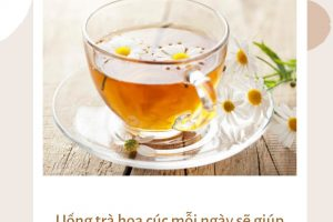 Uống trà hoa cúc có giảm cân không? – Cách uống trà hoa cúc để giảm cân hiệu quả, đánh bay mỡ thừa trong nháy mắt