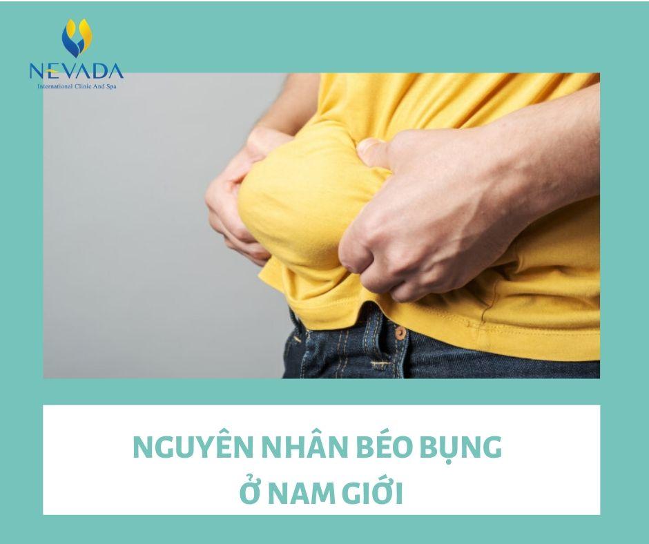 nguyên nhân béo bụng nam giới, nguyên nhân béo bụng ở nam giới, nguyên nhân gây béo bụng ở nam giới, bụng to bất thường ở nam giới, bụng to và cứng bất thường ở nam giới, nguyên nhân bụng to ở nam giới, bụng phình to ở nam giới, bụng to và cứng ở nam giới, nguyên nhân bụng to bất thường ở nam giới