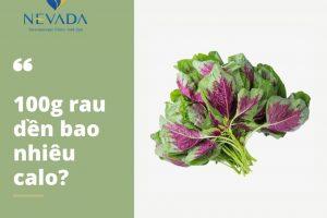 100g rau dền bao nhiêu calo? Ăn rau dền có giảm cân không?